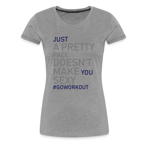 Just a pretty face... - Women's Premium T-Shirt
