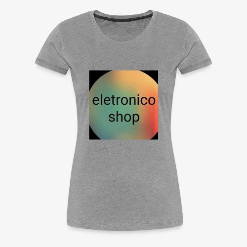 Eletronico shop - Maglietta Premium da donna