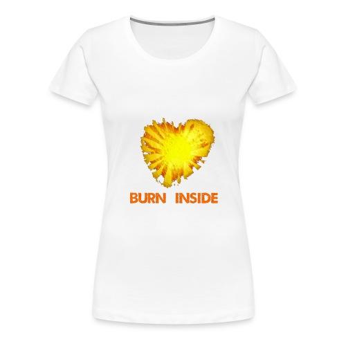 Burn inside - Maglietta Premium da donna
