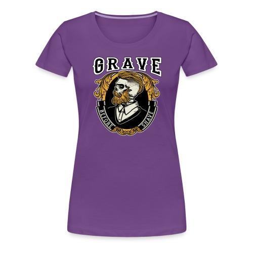 Grave Before Shave Bearded - Frauen Premium T-Shirt