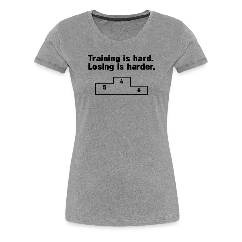 Training vs losing - Women's Premium T-Shirt