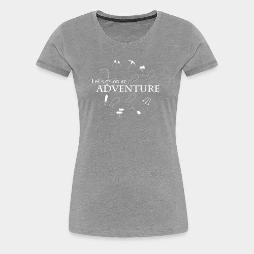 Let's go on an adventure! - Women's Premium T-Shirt