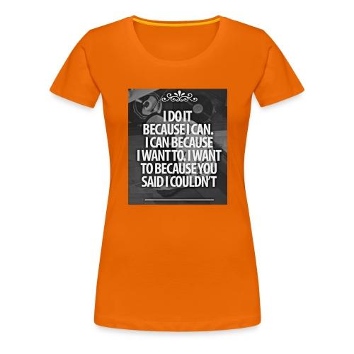 I_DO_IT - Vrouwen Premium T-shirt