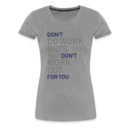 Don't do workouts - Women's Premium T-Shirt