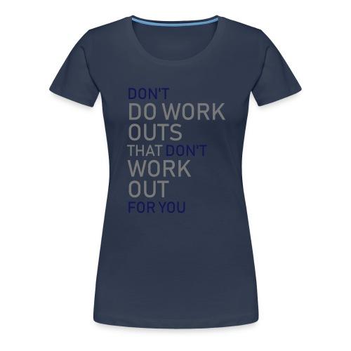 Don't do workouts - Women's Premium T-Shirt