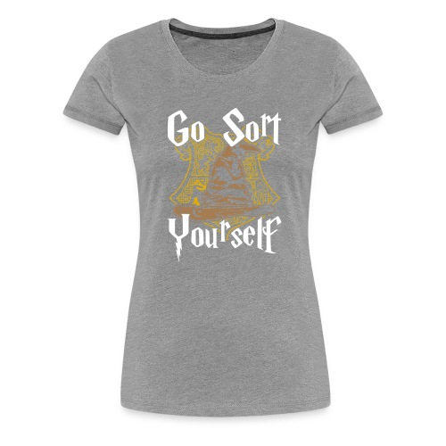 Go Sort Yourself - Women's Premium T-Shirt