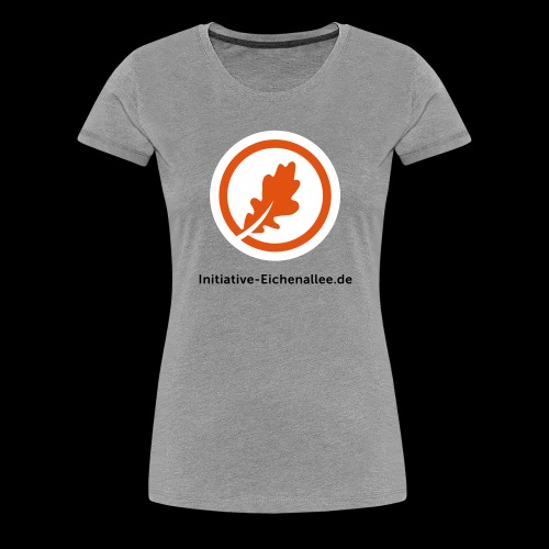 Initiative Eichenallee - Frauen Premium T-Shirt