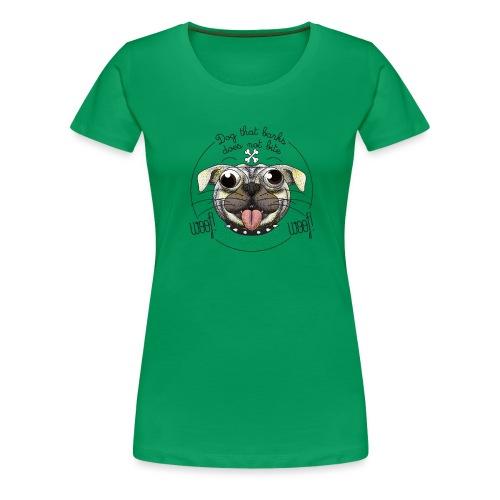 Dog that barks does not bite - Maglietta Premium da donna