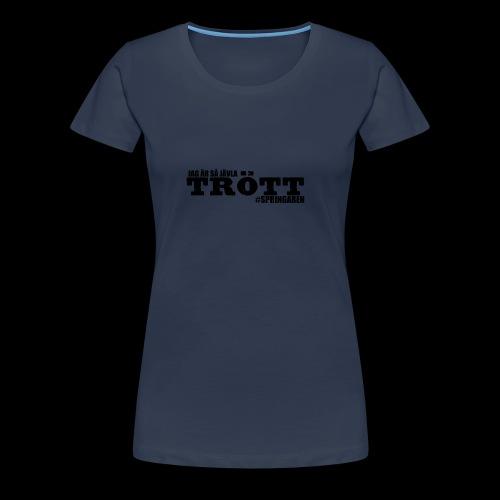 #Springaren jag är så jävla trött - Premium-T-shirt dam