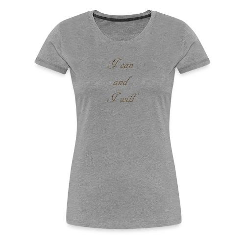 Je peux et je vais - T-shirt Premium Femme