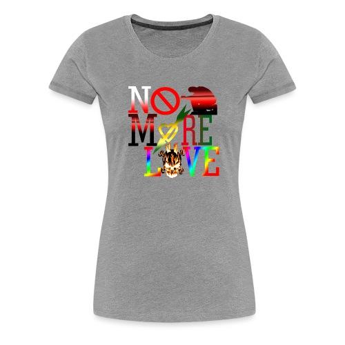 get no more love - Women's Premium T-Shirt