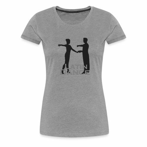 Latin Dance - Frauen Premium T-Shirt