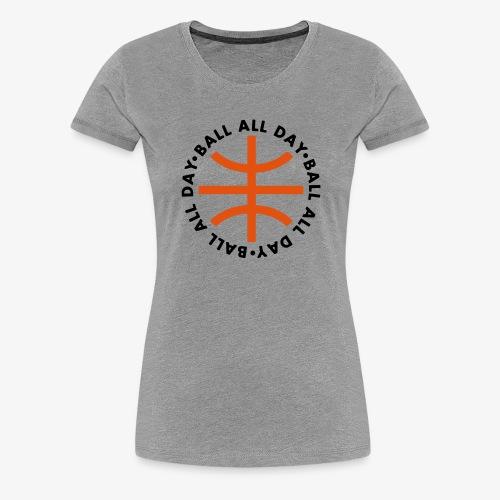 BALL ALL DAY Circle Shirt - White - Frauen Premium T-Shirt