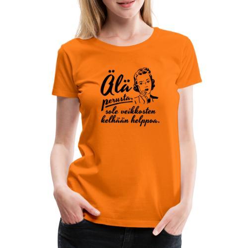 älä perusta - nainen - Naisten premium t-paita