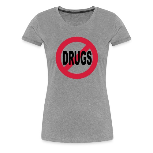 No to drugs - Women's Premium T-Shirt