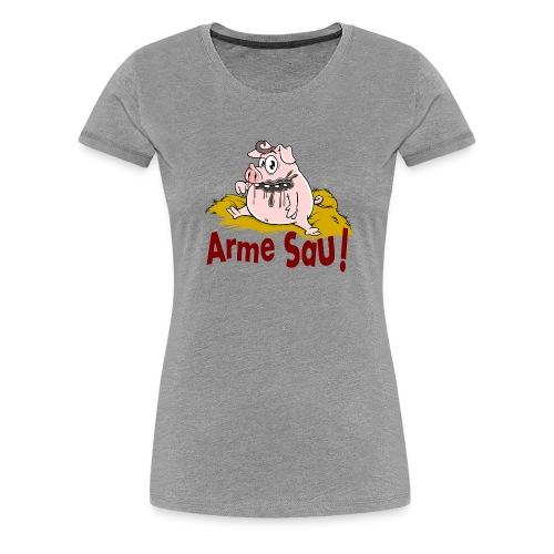 Arme Sau - Frauen Premium T-Shirt