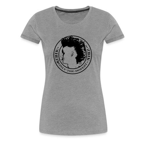 Zbikki Dopest Shirt - Frauen Premium T-Shirt
