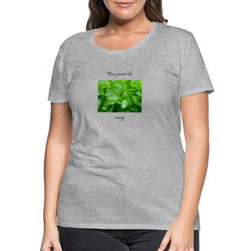 Le persil pour le sang - T-shirt Premium Femme