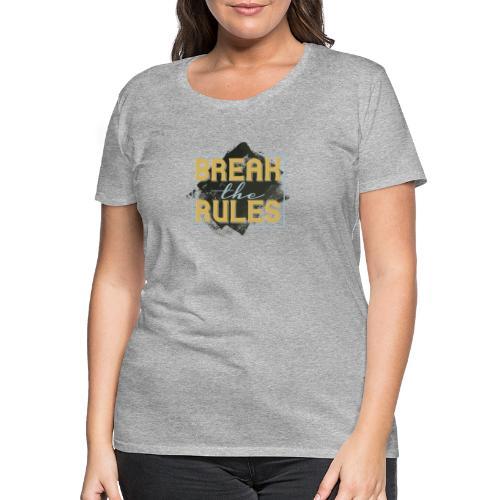 Break the Rules - Frauen Premium T-Shirt