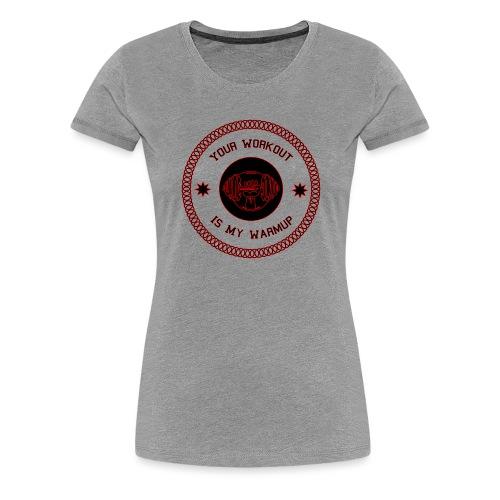 Workout Motivation Spruch Lustig Geschenkidee - Frauen Premium T-Shirt