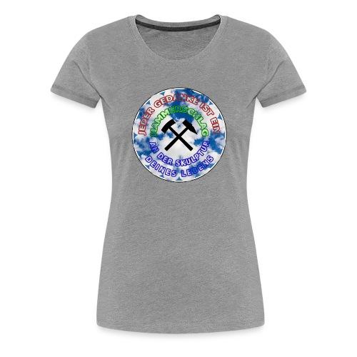 JEDER GEDANKE IST EIN hammerschlag - Frauen Premium T-Shirt