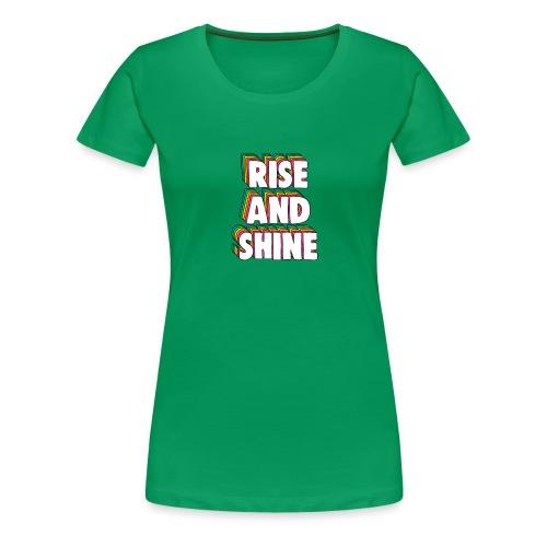 Rise and Shine Meme - Women's Premium T-Shirt