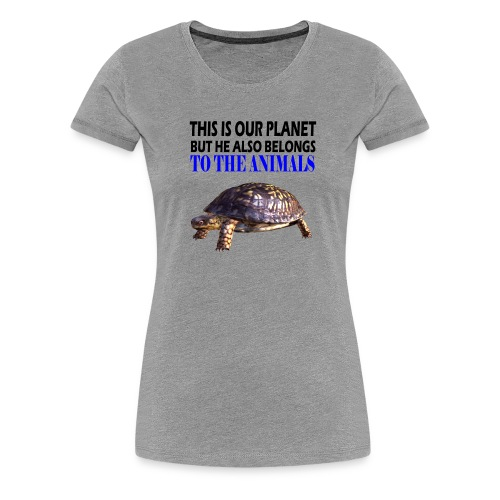 This is our Planet Schildkröte - Frauen Premium T-Shirt