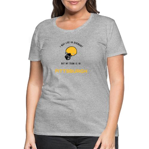 Pittsburgh - Frauen Premium T-Shirt