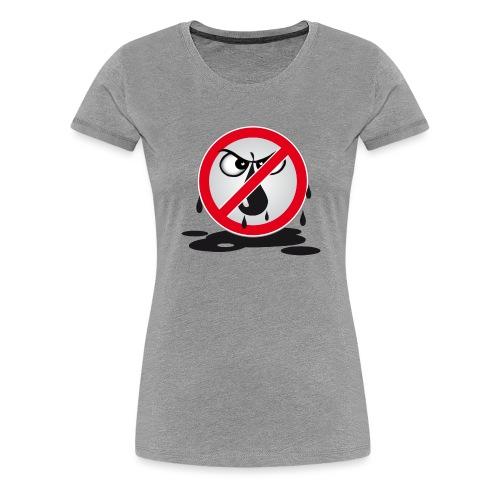 Erdöl Nein danke - Frauen Premium T-Shirt