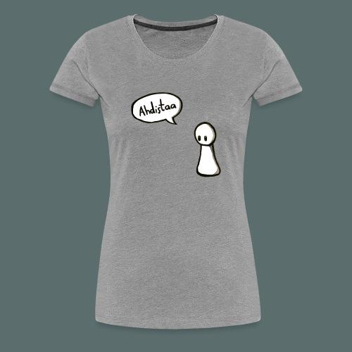 Perus fiilis - Naisten premium t-paita