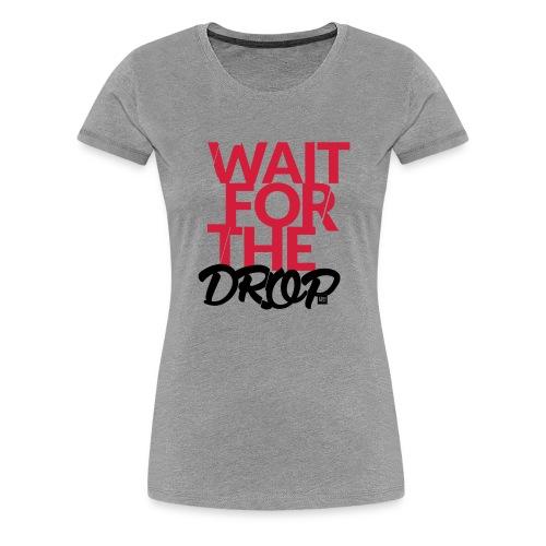 Wait for the Drop Tankop Lady - Women's Premium T-Shirt