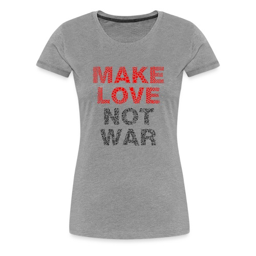 Liebe-Krieg - Frauen Premium T-Shirt