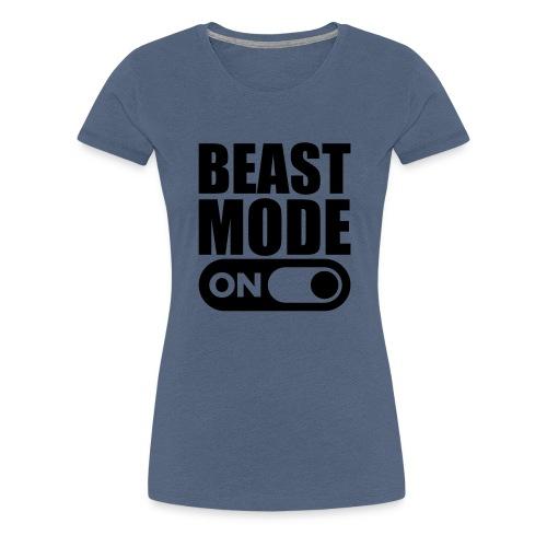 BEAST MODE ON - Women's Premium T-Shirt