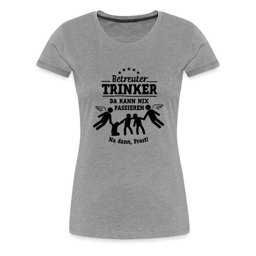 betreuter-trinker - Frauen Premium T-Shirt