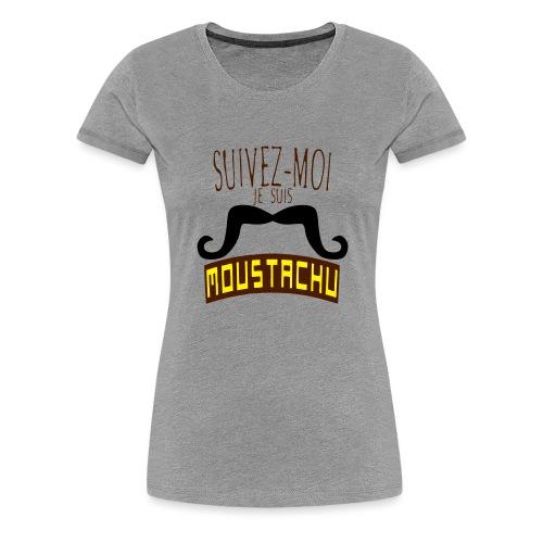 citation moustache suivez moi moustachu - T-shirt Premium Femme