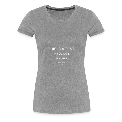 Can you see it? - T-shirt Premium Femme