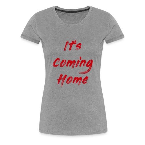 England It's Cominng Home Merch V1.0 - Women's Premium T-Shirt