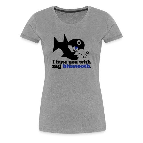 Byte you Nerd Fisch Blueooth - Frauen Premium T-Shirt