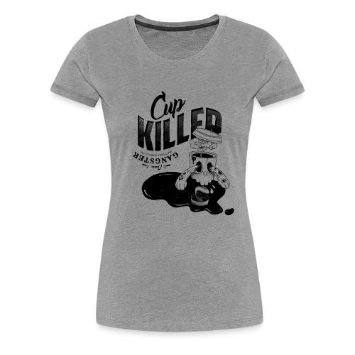 Cup Killer - Frauen Premium T-Shirt
