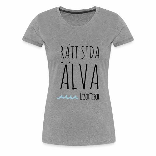 Rätt sida Älva - Premium-T-shirt dam