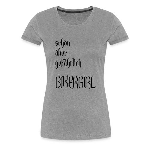 schön aber gefährlich bik - Frauen Premium T-Shirt