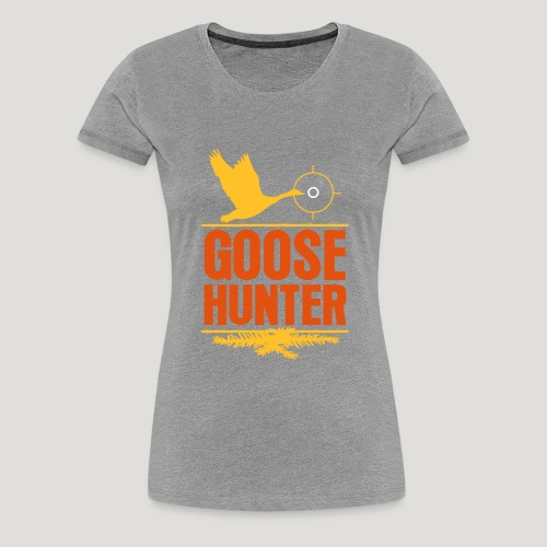 Jägershirt Gänse Jäger Goose Hunter Wildgans Jagd - Frauen Premium T-Shirt