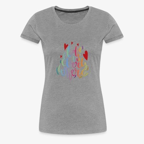 El amor esta todos lados. - Camiseta premium mujer