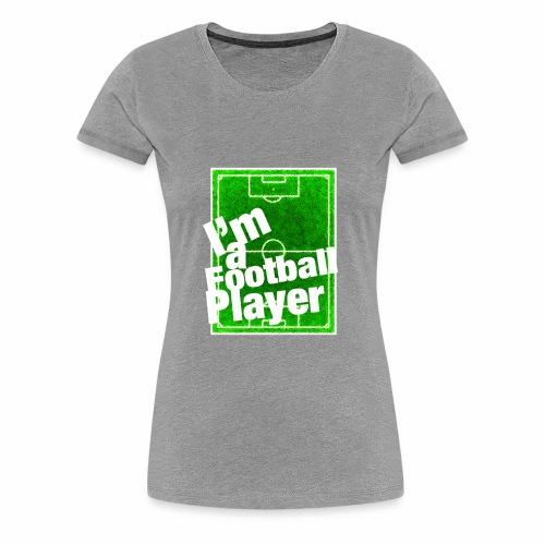 Football Player - Maglietta Premium da donna