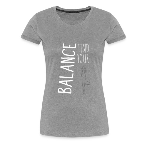 Find Your Balance - Women's Premium T-Shirt