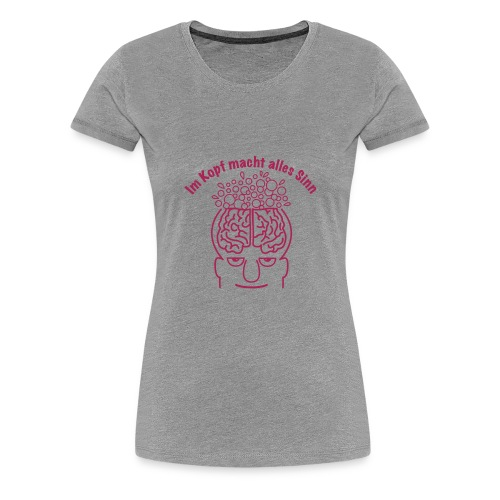 Im Kopf Sinn 1c - Frauen Premium T-Shirt