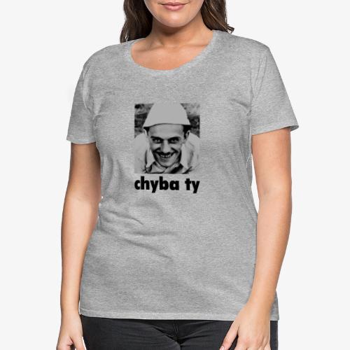 chyba ty - Koszulka damska Premium