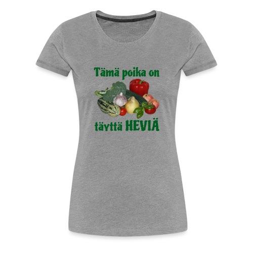 Poika täyttä heviä - Naisten premium t-paita