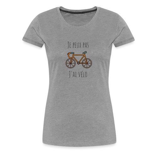 t shirt cyclisme je peux pas j'ai vélo dessin - T-shirt Premium Femme