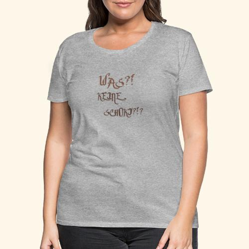 Shirt KEINE SCHOKI - Frauen Premium T-Shirt